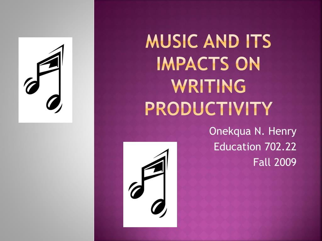 music and its impacts on writing productivity l.