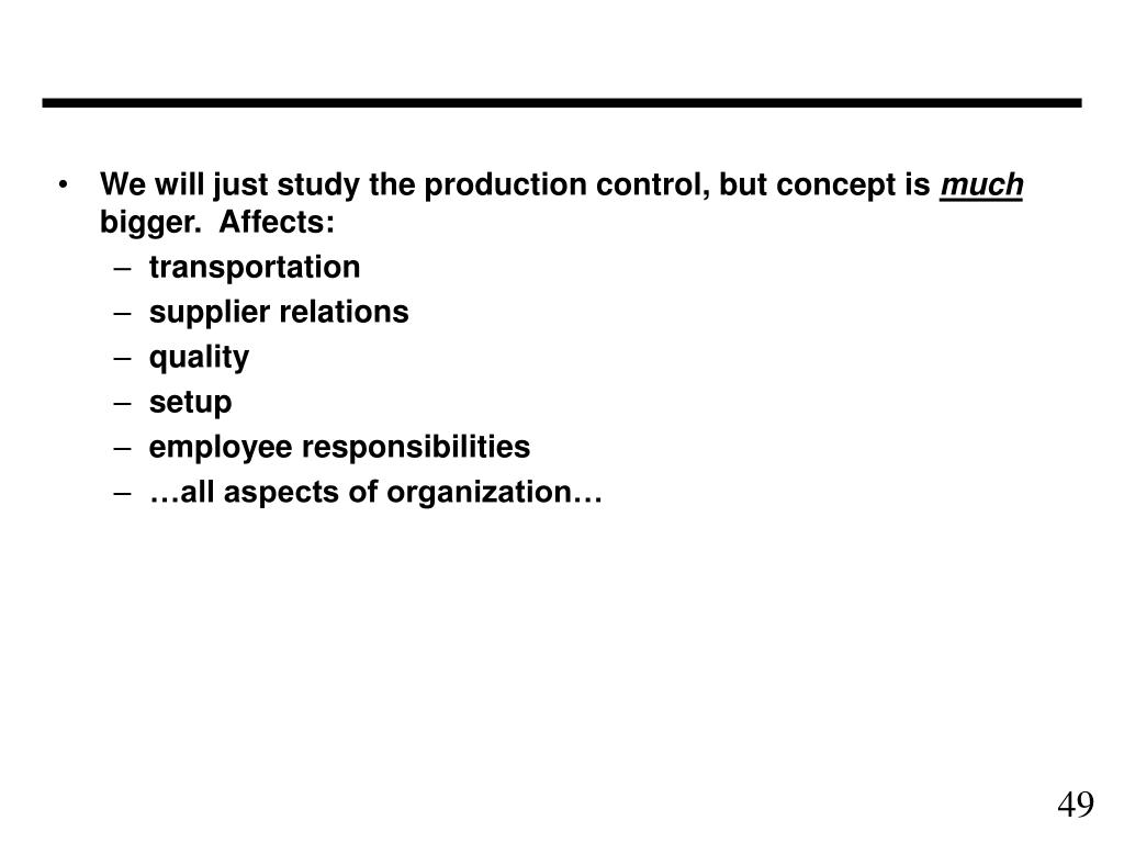 We will just study the production control, but concept is