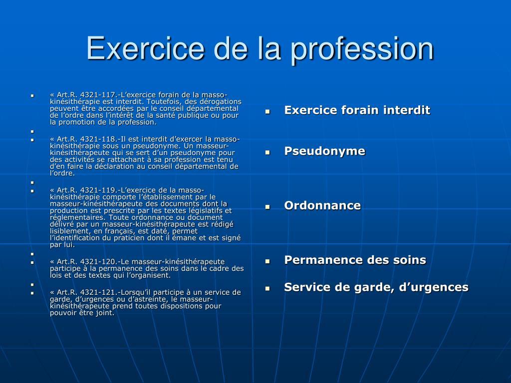 « Art.R. 4321-117.-L'exercice forain de la masso-kinésithérapie est interdit. Toutefois, des dérogations peuvent être accordées par le conseil départemental de l'ordre dans l'intérêt de la santé publique ou pour la promotion de la profession.