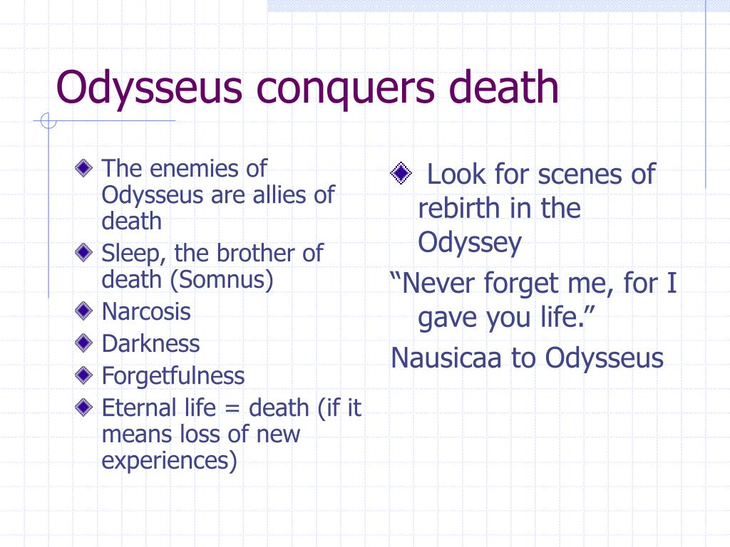 The enemies of Odysseus are allies of death