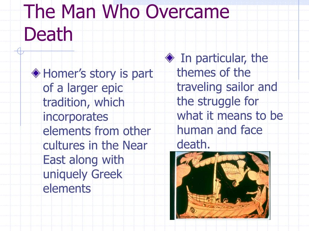 Homer's story is part of a larger epic tradition, which incorporates elements from other cultures in the Near East along with uniquely Greek elements