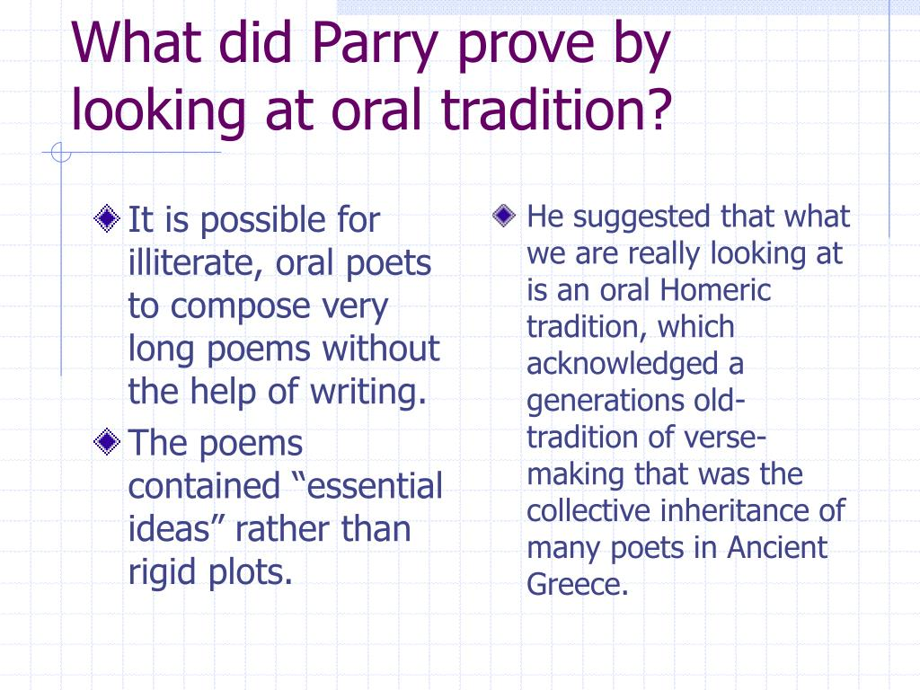 It is possible for illiterate, oral poets to compose very long poems without the help of writing.