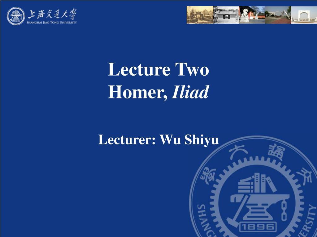 lecture two homer iliad