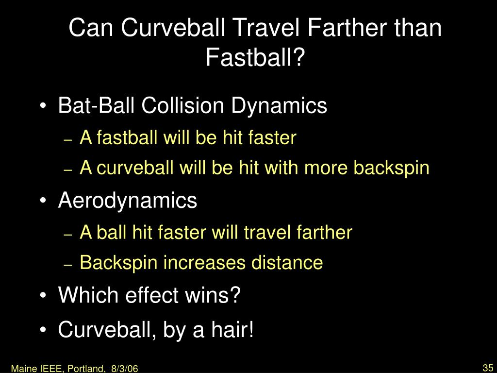 Can Curveball Travel Farther than Fastball?