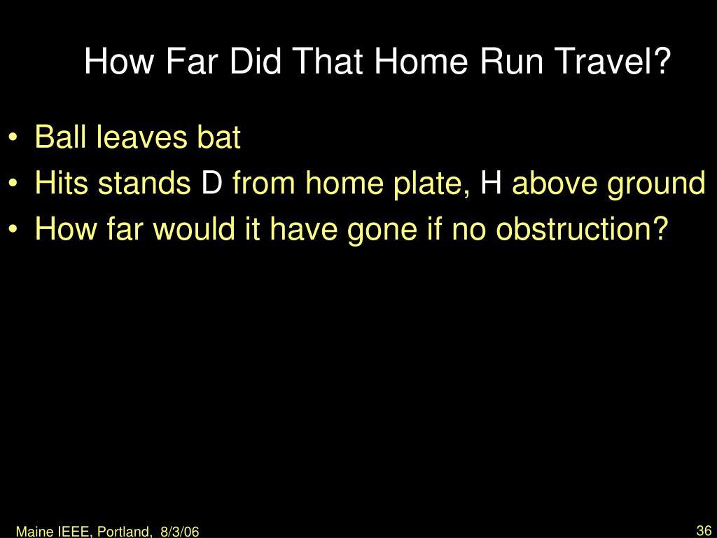 How Far Did That Home Run Travel?
