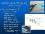 preterminated assemblies plug play
