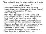 globalization is international trade also skill biased