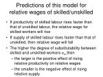 predictions of this model for relative wages of skilled unskilled