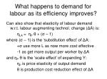 what happens to demand for labour as its efficiency improves