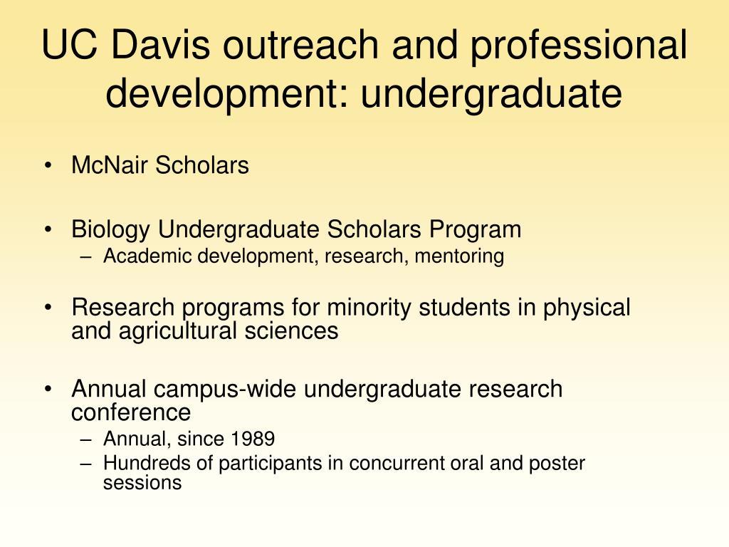 UC Davis outreach and professional development: undergraduate