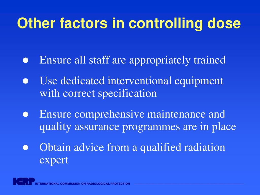 Other factors in controlling dose