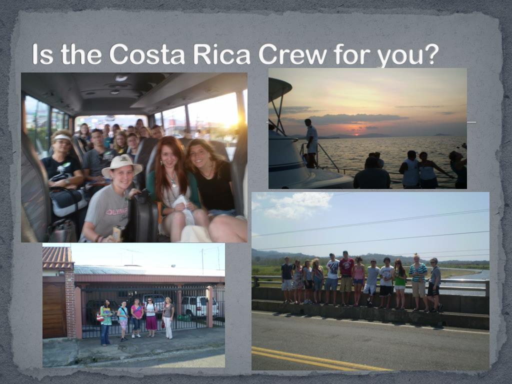 Is the Costa Rica Crew for you?