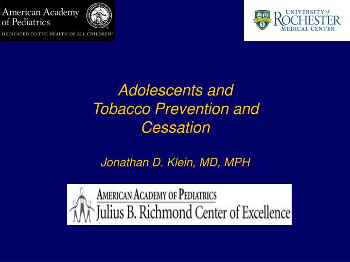 Adolescents and Tobacco Prevention and Cessation