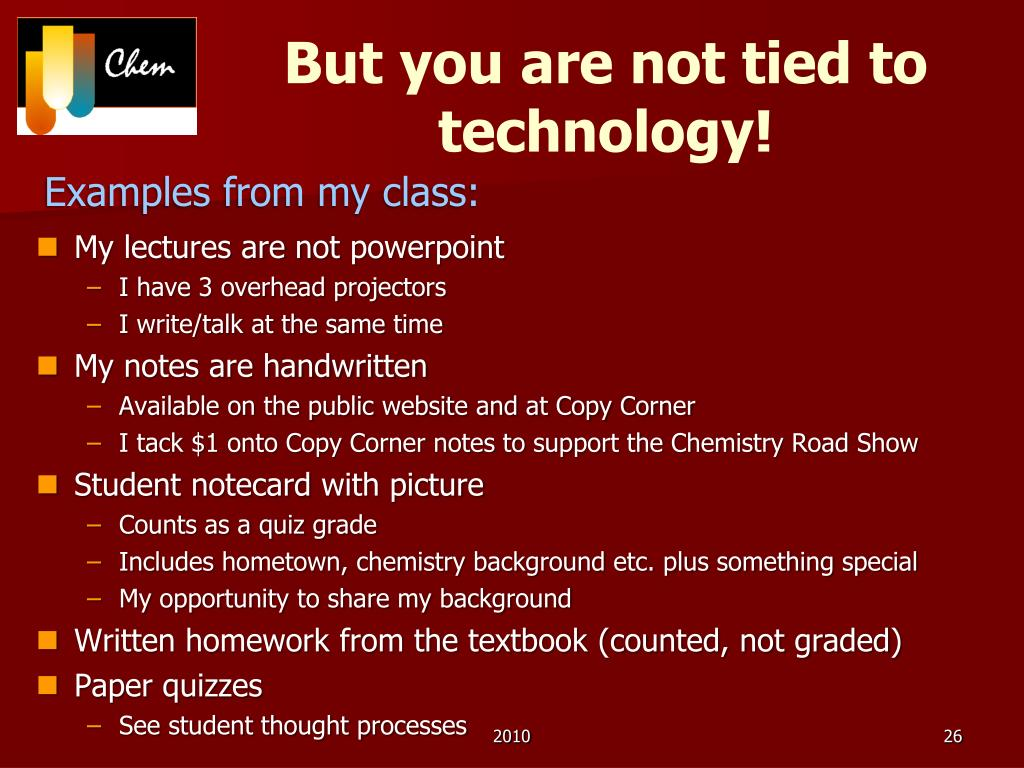 But you are not tied to technology!