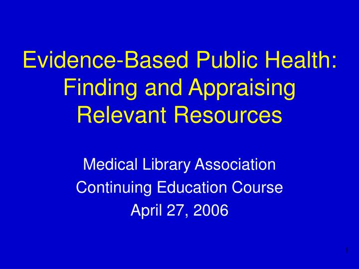 evidence based public health finding and appraising relevant resources n.
