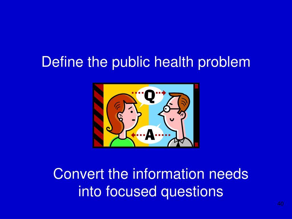 Define the public health problem
