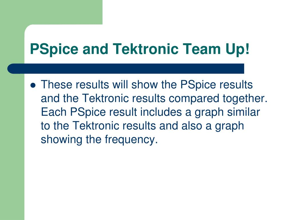 PSpice and Tektronic Team Up!