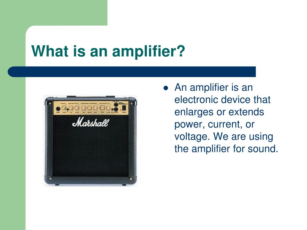 What is an amplifier?