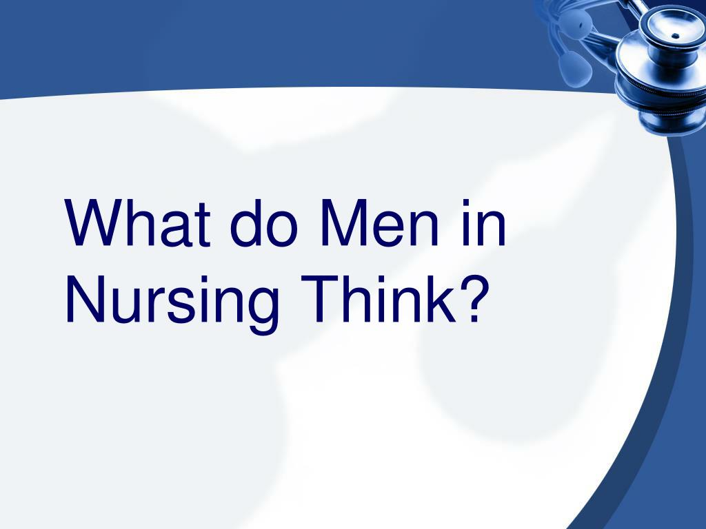 What do Men in Nursing Think?