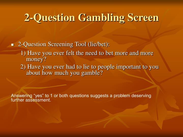 2-Question Gambling Screen