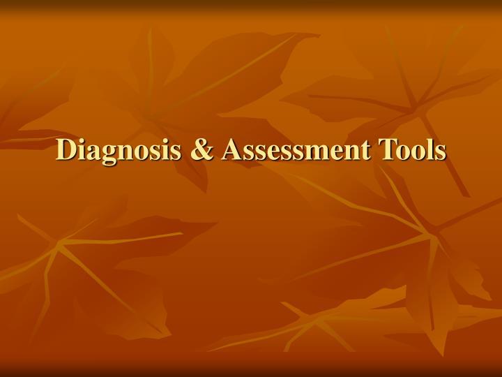 Diagnosis & Assessment Tools