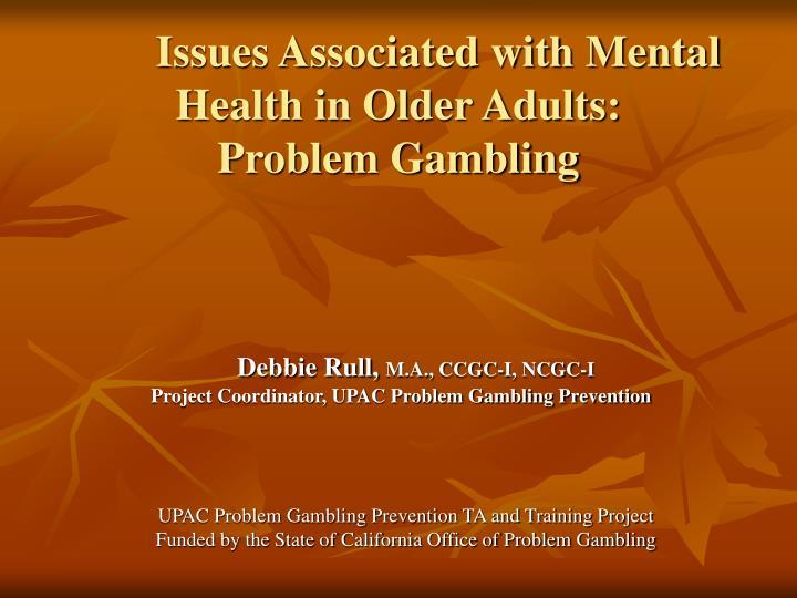Issues associated with mental health in older adults problem gambling
