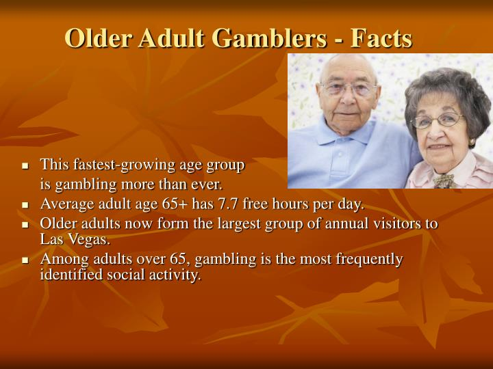 Older Adult Gamblers - Facts