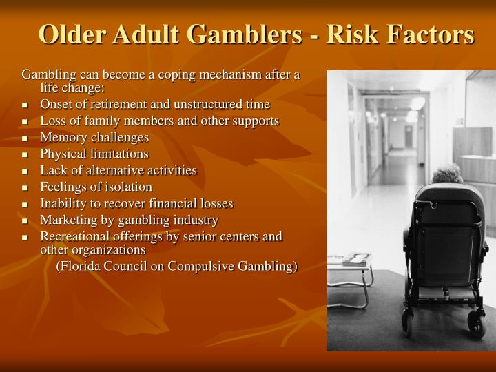 Older Adult Gamblers - Risk Factors