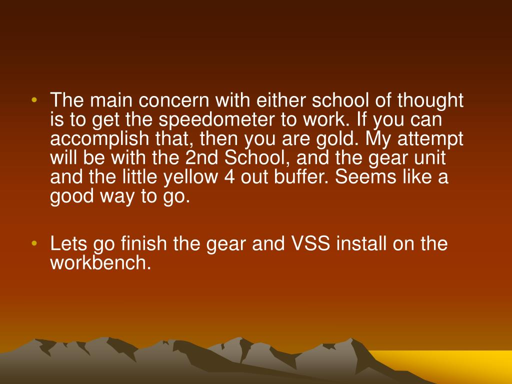 The main concern with either school of thought is to get the speedometer to work. If you can accomplish that, then you are gold. My attempt will be with the 2nd School, and the gear unit and the little yellow 4 out buffer. Seems like a good way to go.
