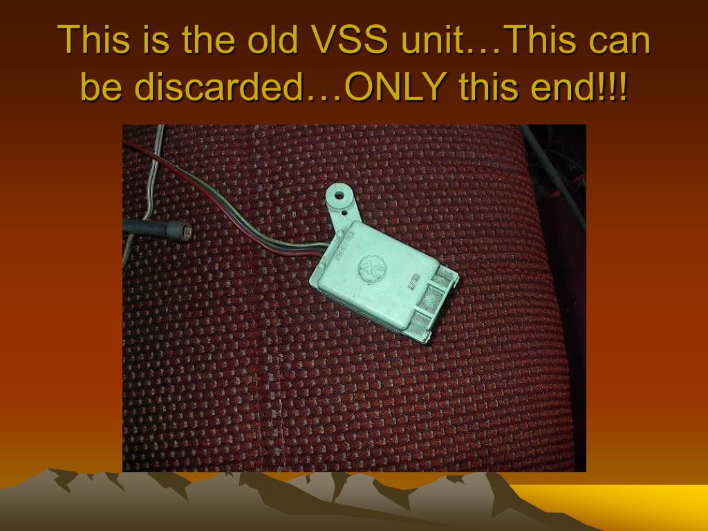 This is the old VSS unit…This can be discarded…ONLY this end!!!