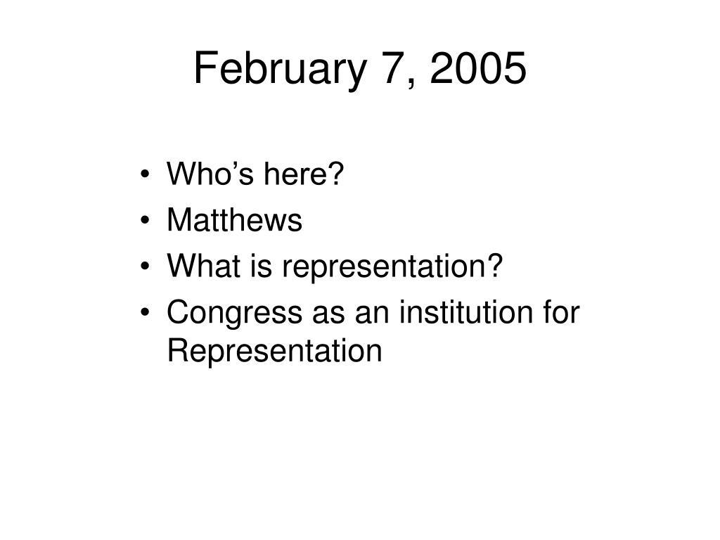 February 7, 2005