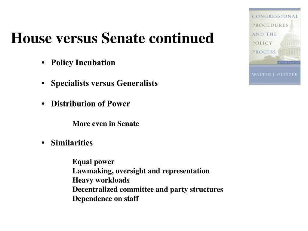 House versus Senate continued