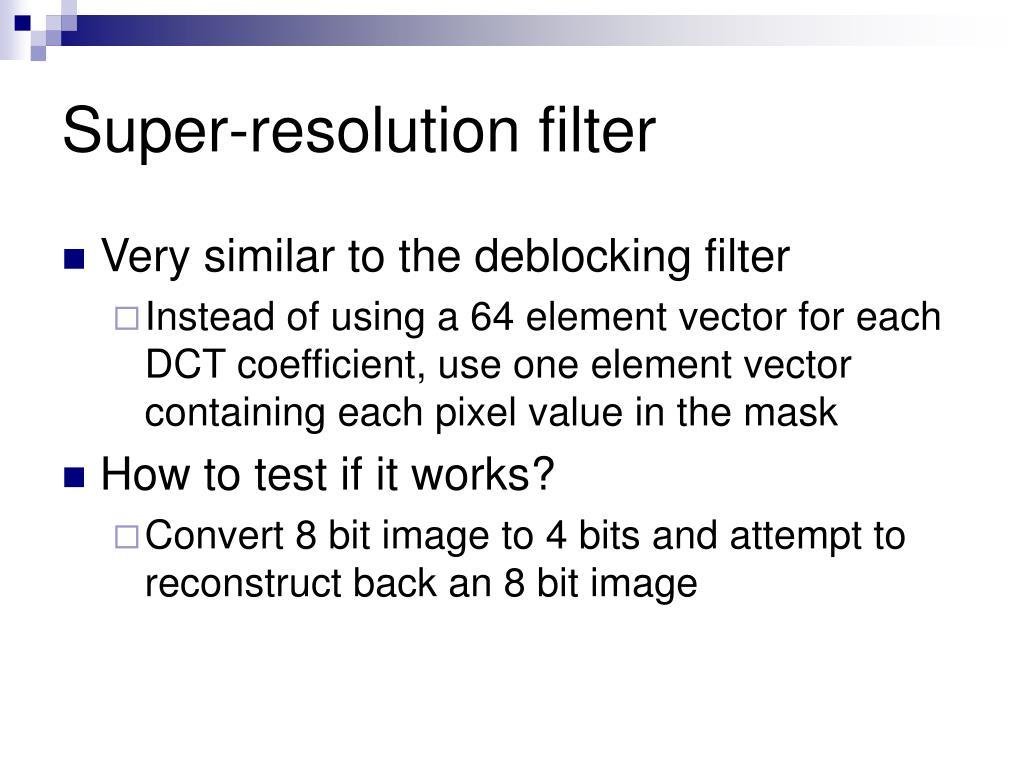 Super-resolution filter