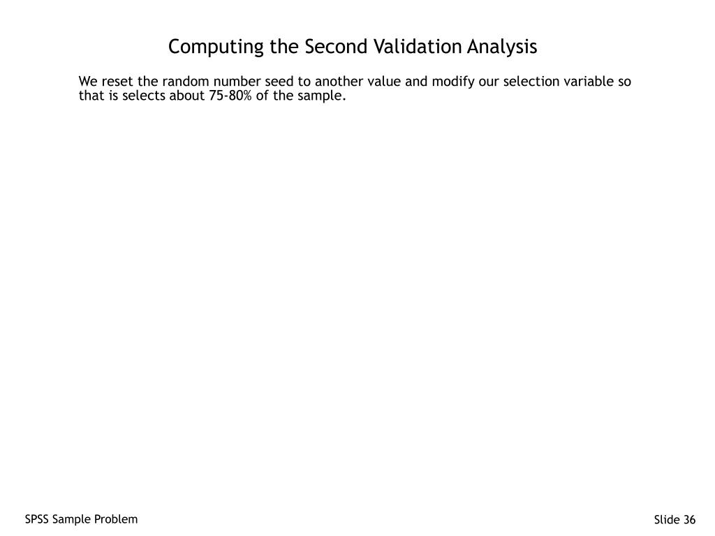 Computing the Second Validation Analysis