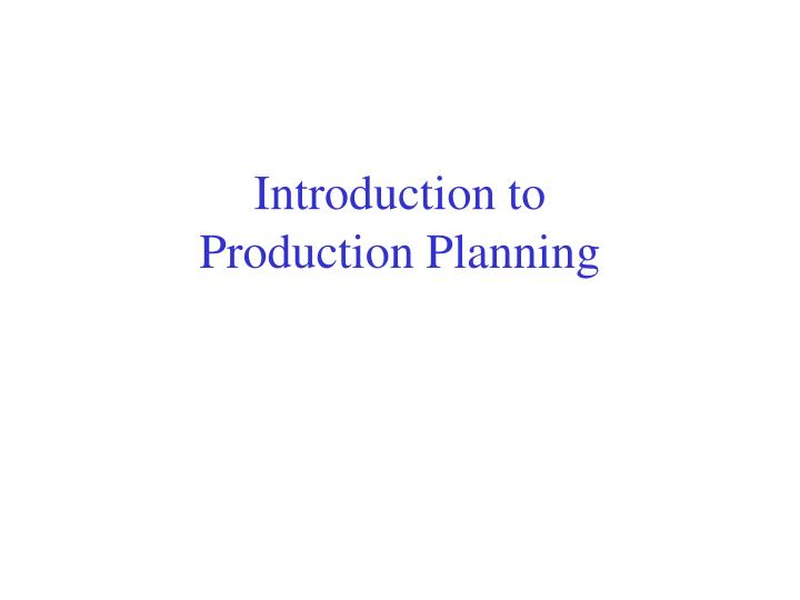 Introduction to production planning
