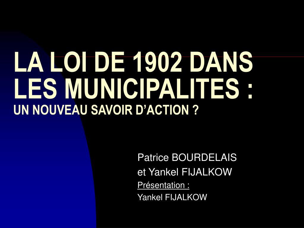 la loi de 1902 dans les municipalites un nouveau savoir d action l.