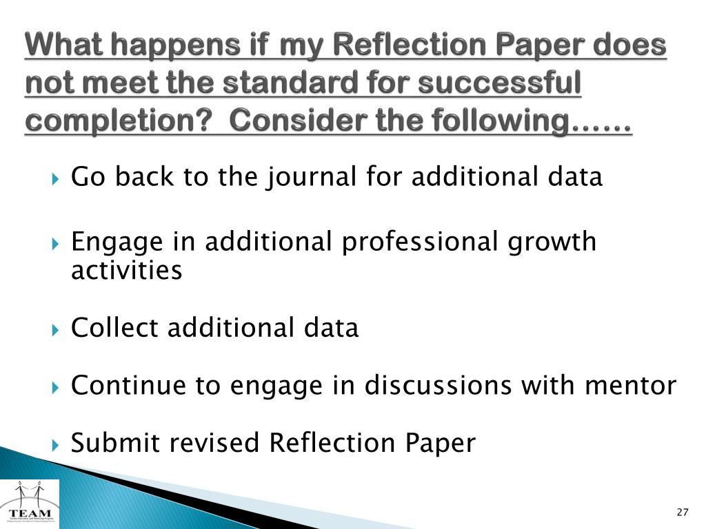 What happens if my Reflection Paper does not meet the standard for successful completion?  Consider the following……