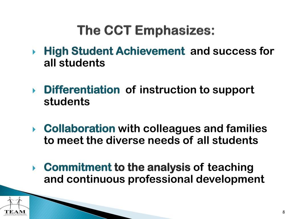 The CCT Emphasizes: