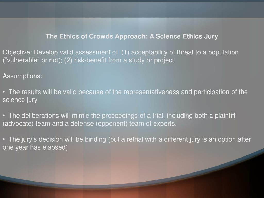 The Ethics of Crowds Approach: A Science Ethics Jury