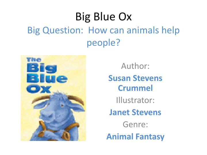 big blue ox big question how can animals help people n.