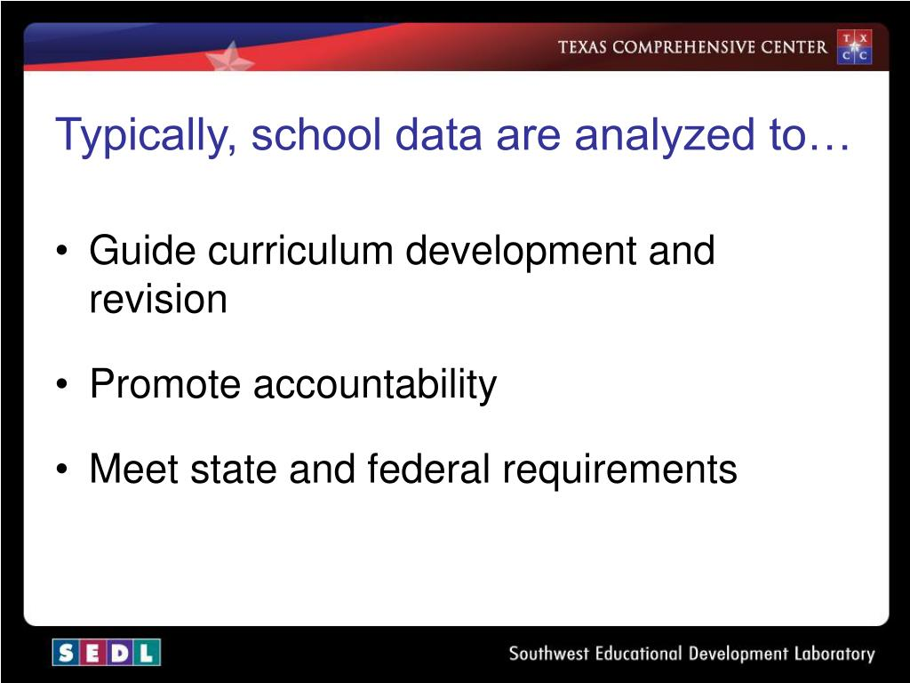 Typically, school data are analyzed to…