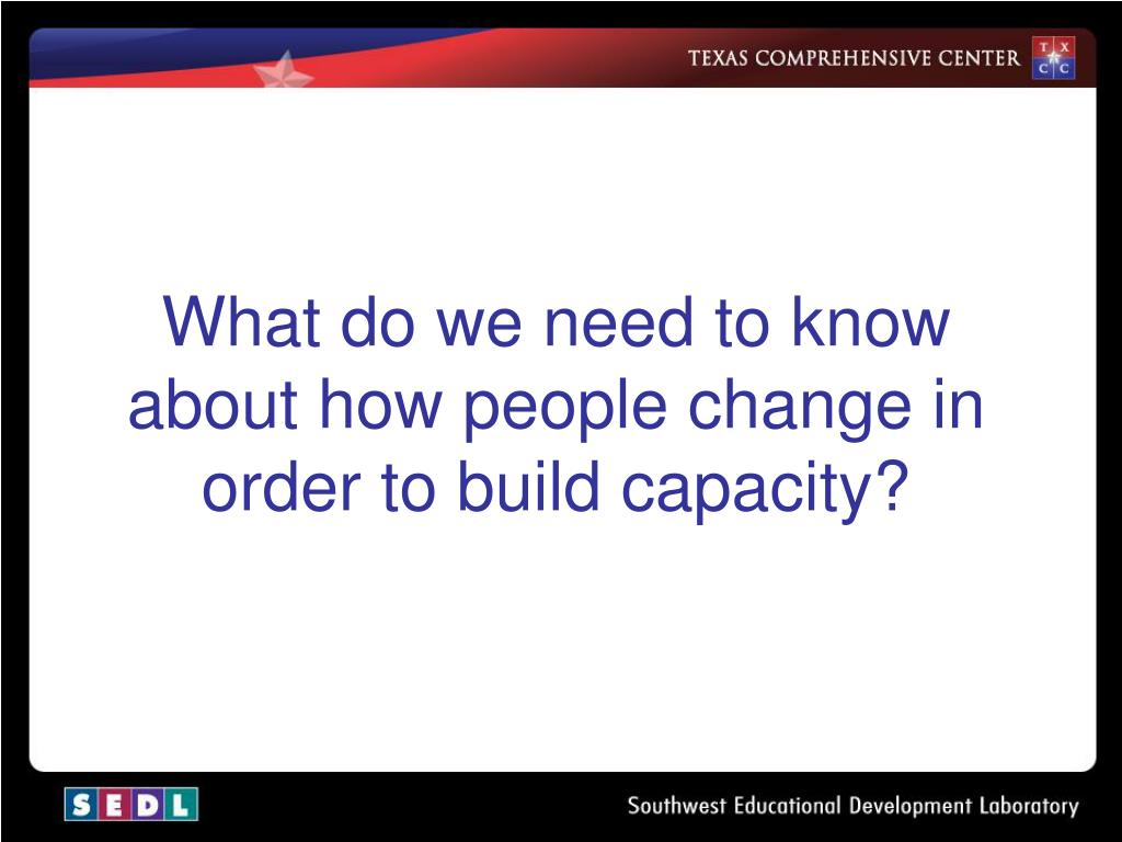 What do we need to know about how people change in order to build capacity?