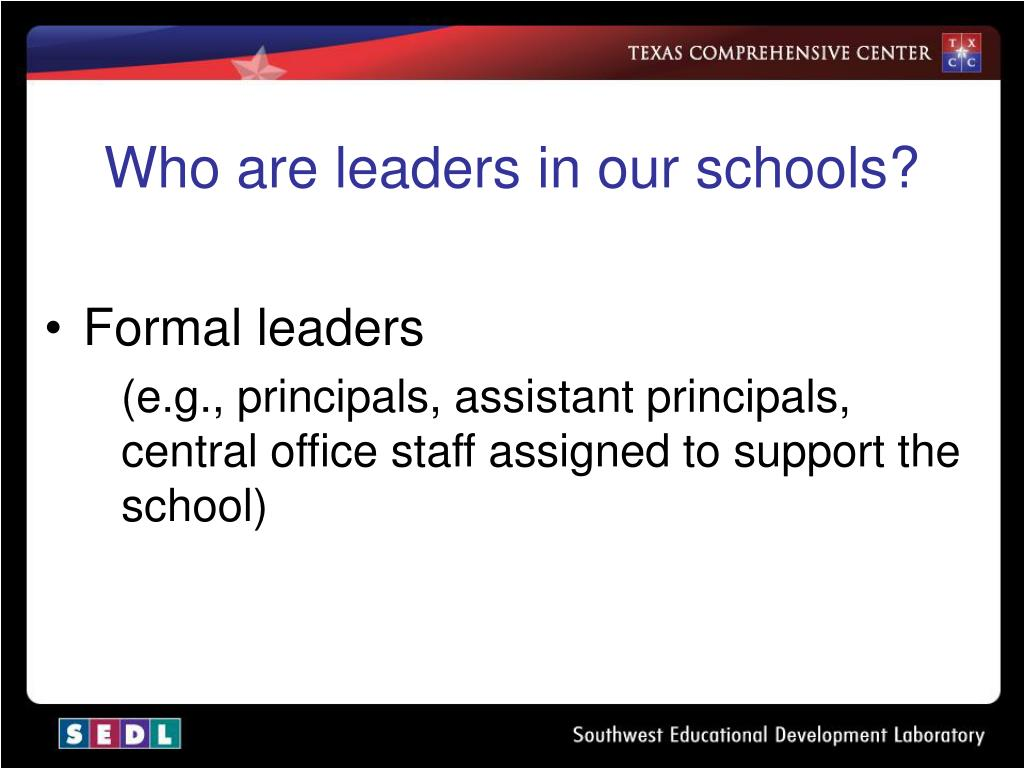 Who are leaders in our schools?