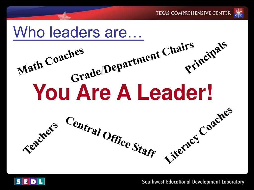 Who leaders are…