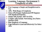 learning language environment 3 complexity of apis