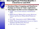 most significant potential benefits 2 client server and doc