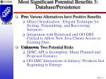 most significant potential benefits 3 database persistence36