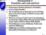 potential risk 5 portability and look and feel