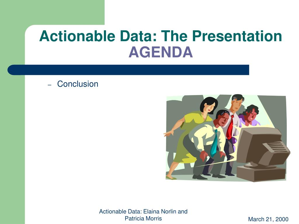 Actionable Data: The Presentation
