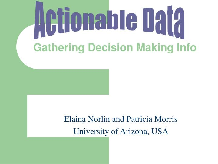 Gathering decision making info